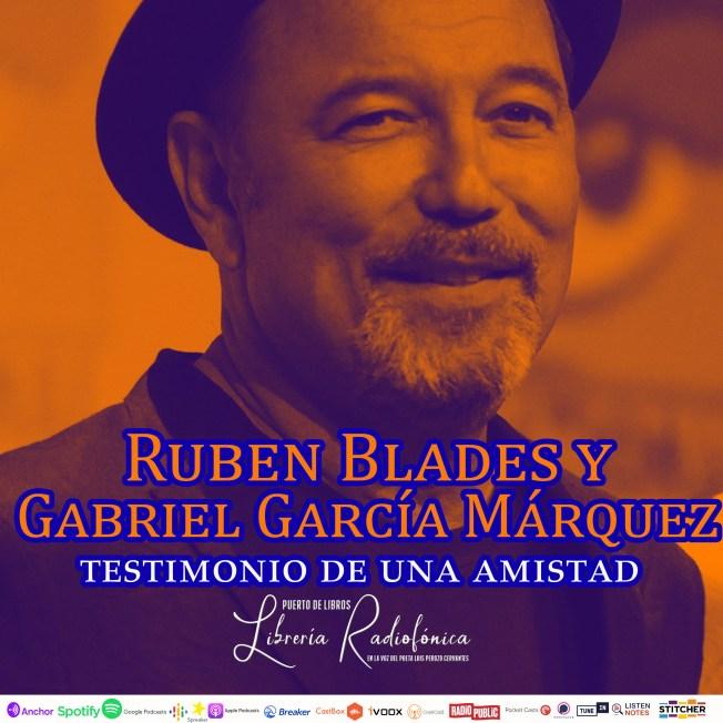 Ruben Blades y Gabriel García Márquez
