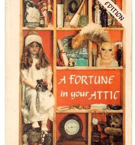 NEW EDITION A FORTUNE IN YOUR ATTIC.