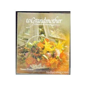 TO GRANDMOTHER. A TREASURY OF ROMANTIC THOUGHTS AND VERSE.