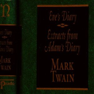EVE´S DIARY. EXTRACTS FROM ADAM´S DIARY.