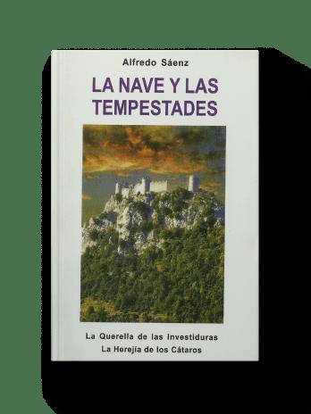 LA NAVE Y LAS TEMPESTADES Tomo IV La querella de las Investiduras-La herejia de los Cataros