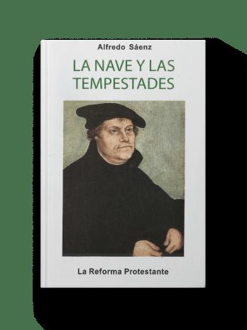 LA NAVE Y LAS TEMPESTADES Tomo VI La reforma protestante