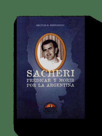 SACHERI PREDICAR Y MORIR POR LA ARGENTINA