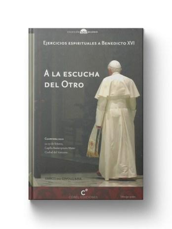 A LA ESCUCHA DEL OTRO Ejercicios espirituales a Benedicto XVI