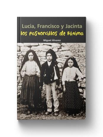 LUCIA, FRANCISCO Y JACINTA Los pastorcillos de Fatima