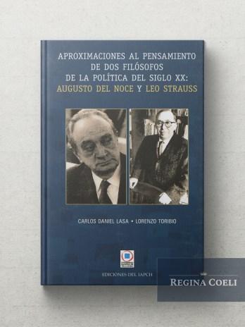 APROXIMACIONES AL PENSAMIENTO DE DOS FILÓSOFOS DE LA POLÍTICA DEL SIGLO XX: AUGUSTO DEL NOCE Y LEO STRAUSS