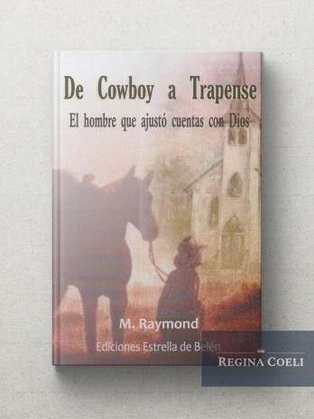 DE COWBOY A TRAPENSE El hombre que ajusto cuentas con Dios