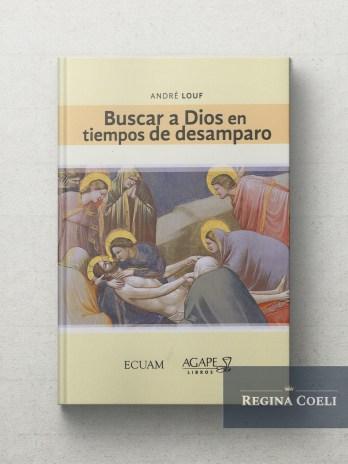 BUSCAR A DIOS EN TIEMPOS DE DESAMPARO