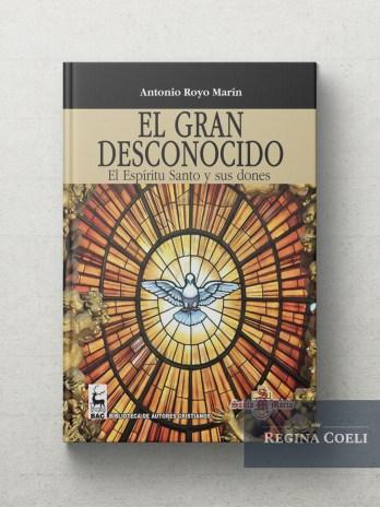 EL GRAN DESCONOCIDO El Espíritu Santo y sus dones