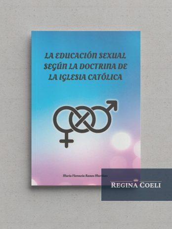 LA EDUCACIÓN SEXUAL SEGÚN LA DOCTRINA DE LA IGLESIA CATÓLICA