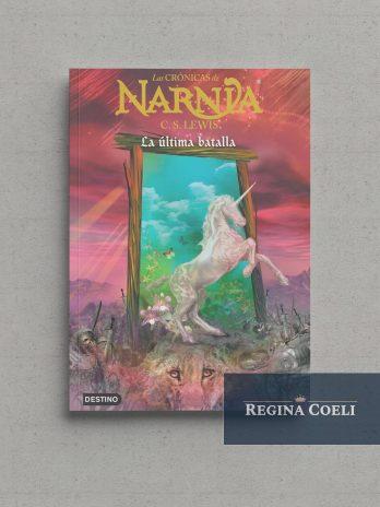 LAS CRÓNICAS DE NARNIA – LA ÚLTIMA BATALLA (N.º 7)