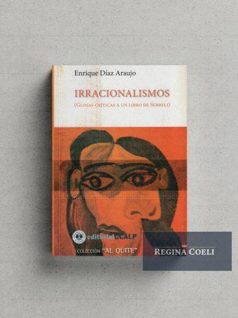 IRRACIONALISMOS (Glosas críticas a un libro de Sebreli)