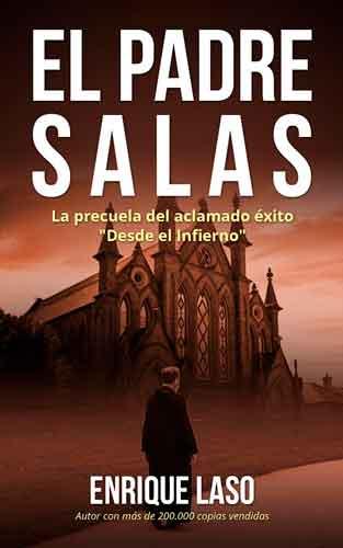 El padre Salas, precuela Desde el infierno