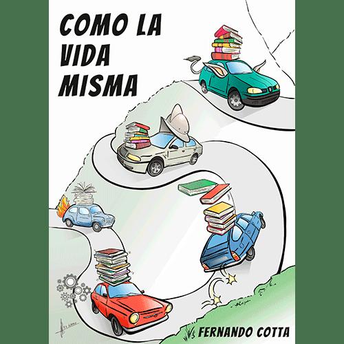 Como la vida misma, de Fernando Cotta