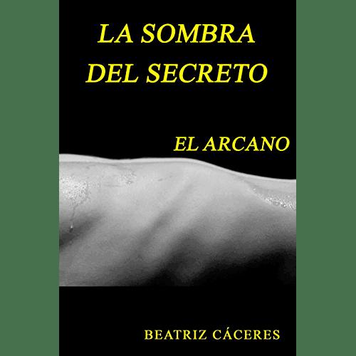 La sombra del secreto, una novela de Beatriz Cáceres