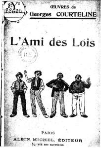 L'ami des Lois de Georges Courteline