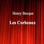 Les Corbeaux d'Henry Becque – Edition