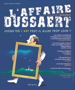 L'Affaire Dussaert de et avec Jacques Mougenot