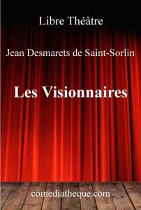 Les Visionnaires de Jean Desmarets de Saint-Sorlin – Edition