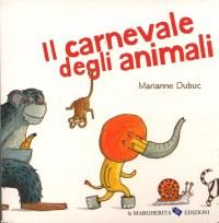 Il carnevale degli animali di Marianne Dubuc, La ...