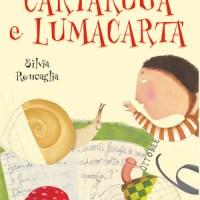 """""""Cartaruga e Lumacarta"""" di Silvia Roncaglia, ill. di Cristiana Cerretti, Giunti (collana Leggo io)"""