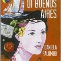 """""""Sotto il cielo di Buenos Aires"""" di Daniela Palumbo, Mondadori"""