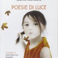 """Poesie di Luce"" di Sabrina Giarratana, ill. di Sonia Maria Luce Possentini, Motta Junior"