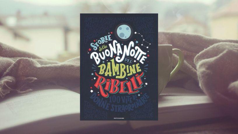 storie-della-buonanotte-per-bambine-ribelli 2 @Libringioco