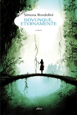Dovunque-eternamente-Simona-Rondolini-Elliot
