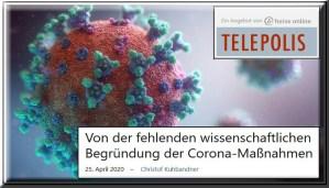 Telepolis | 25.04.2020 | Von der fehlenden wissenschaftlichen Begründung der Corona-Maßnahmen