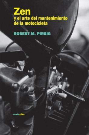 Robert Pirsig: Zen y el arte del mantenimiento de la motocicleta