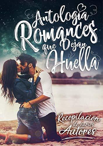 Antología Romances Que Dejan Huella de Varios Escritores pdf