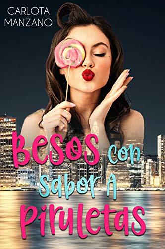 Besos con sabor a piruletas de Carlota Manzano