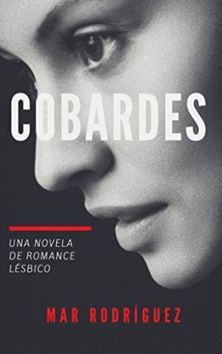 Cobardes de Mar Rodríguez pdf