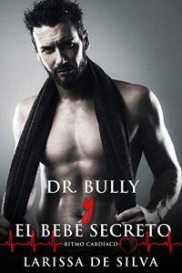 Dr. Bully y el bebé secreto
