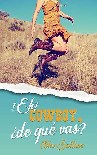 Eh, cowboy, ¿de qué vas? de Chloe Santana