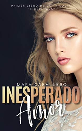 Inesperado amor (Trilogía Inesperado nº 1)