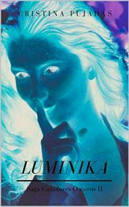 Luminika: Cazadores Oscuros II de Cristina Pujadas