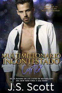 Multimillonario incuestionable pdf ~ Carter (libro 13 de la obsesión del multimillonario) – J. S. Scott