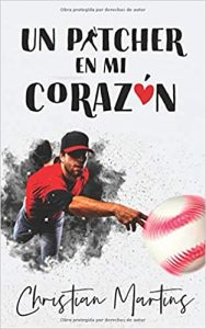 Un pitcher en mi corazón de Christian Martins