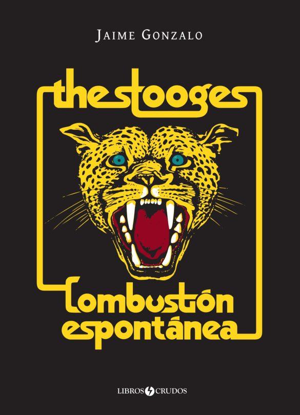 The Stooges: Combustión espontánea, de Jaime Gonzalo