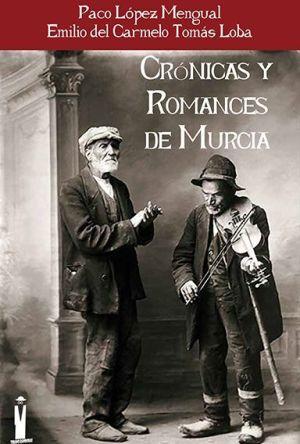Crónica y Romances de Murcia