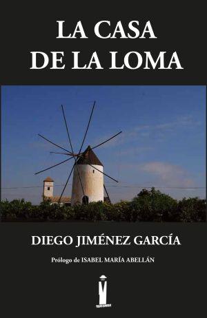 La casa de la loma de Diego Jiménez García