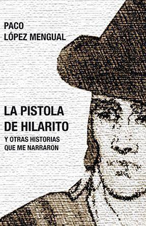 Portada de La pistola de Hilarito de Paco López Mengual