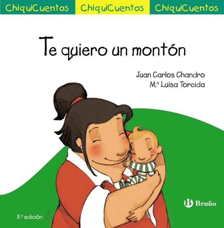 Te quiero un montón (Castellano - A PARTIR DE 3 AÑOS - CUENTOS - ChiquiCuentos) (Español) Tapa dura