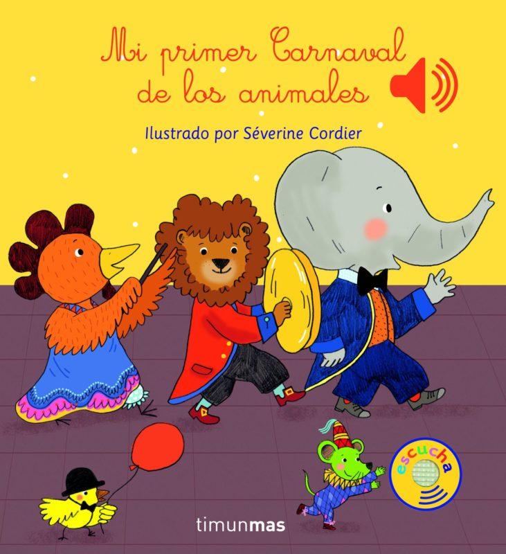 Mi Primer Carnaval de los animales (Libros con sonido) (Español) Tapa dura