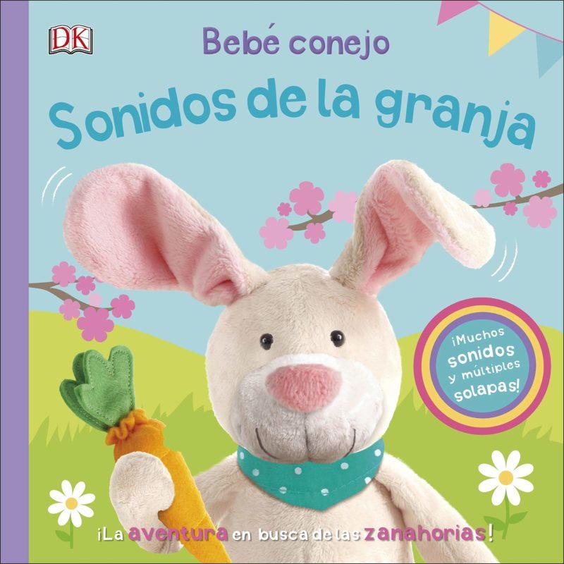 Bebé conejo. Sonidos de la granja (Preescolar) (Español) Tapa dura