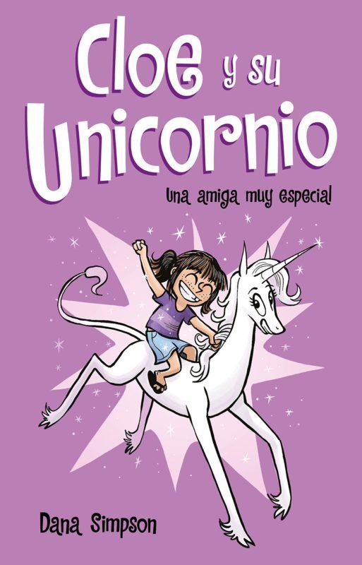 Una amiga muy especial (Cloe y su Unicornio 1) (Español) Tapa dura