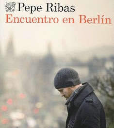 Encuentro en Berlín. Pepe Ribas. Luis de León Barga