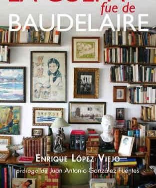 La culpa fue de Baudelaire de Enrique López Viejo. Concepción M. Moreno